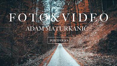 FOTO & VIDEO ADAM MATURKANIČ - fotografie a videa pro vaše podnikání i rodinnou a osobní potřebu - Stránky se otevřou do nového okna